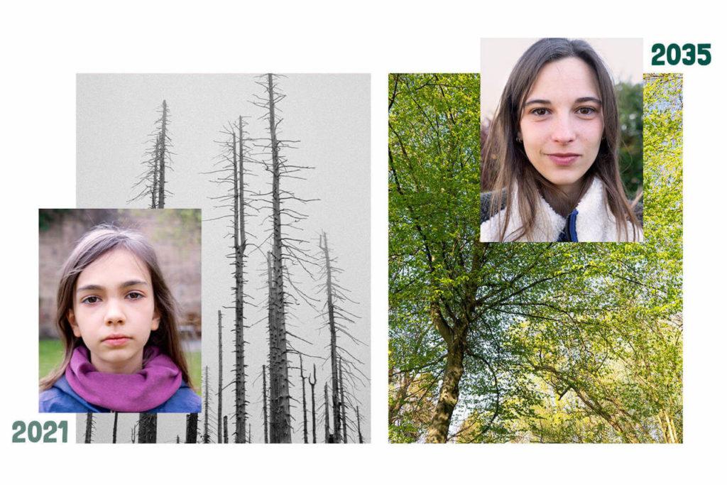 Junges Mädchen im Jahr 2021 vor abgestorbenen Bäumen, rechts daneben das gleiche Mädchen im Jahr 2035 mit Anfang 20, vor einem grünen lebendigen Wald.
